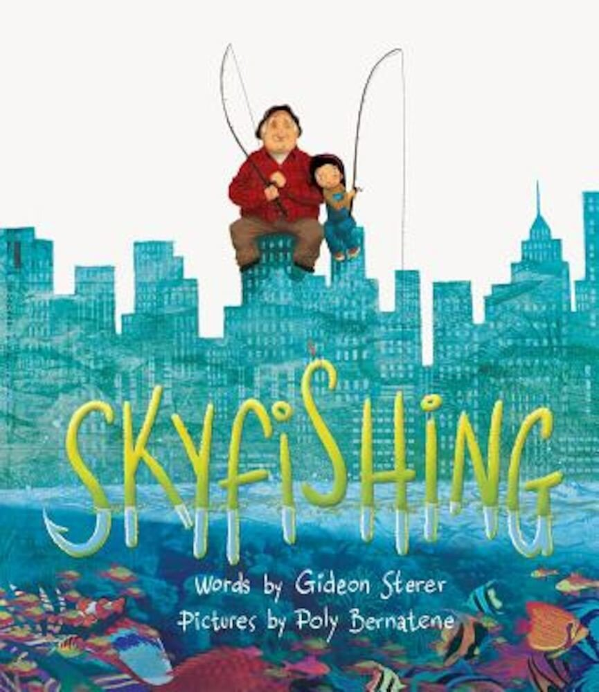 Skyfishing: (A Grand Tale with Grandpa), Hardcover