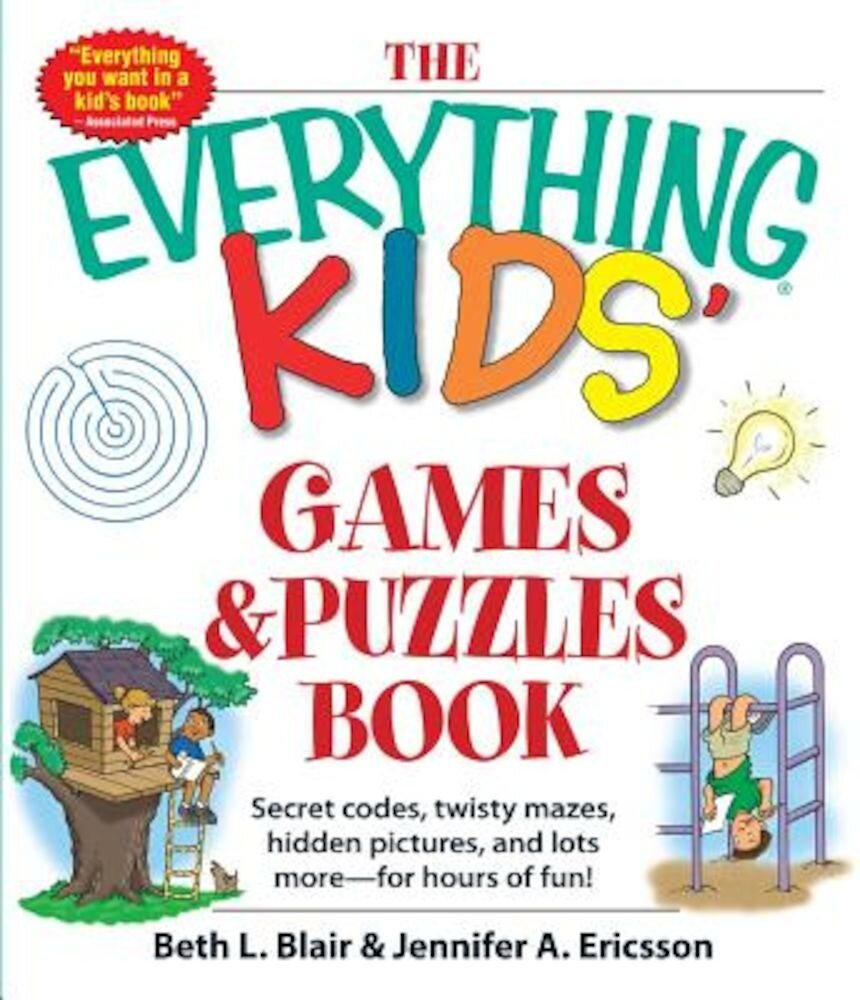 The Everything Kids' Games & Puzzles Book: Secret Codes, Twisty Mazes, Hidden Pictures, and Lots More - For Hours of Fun!, Paperback