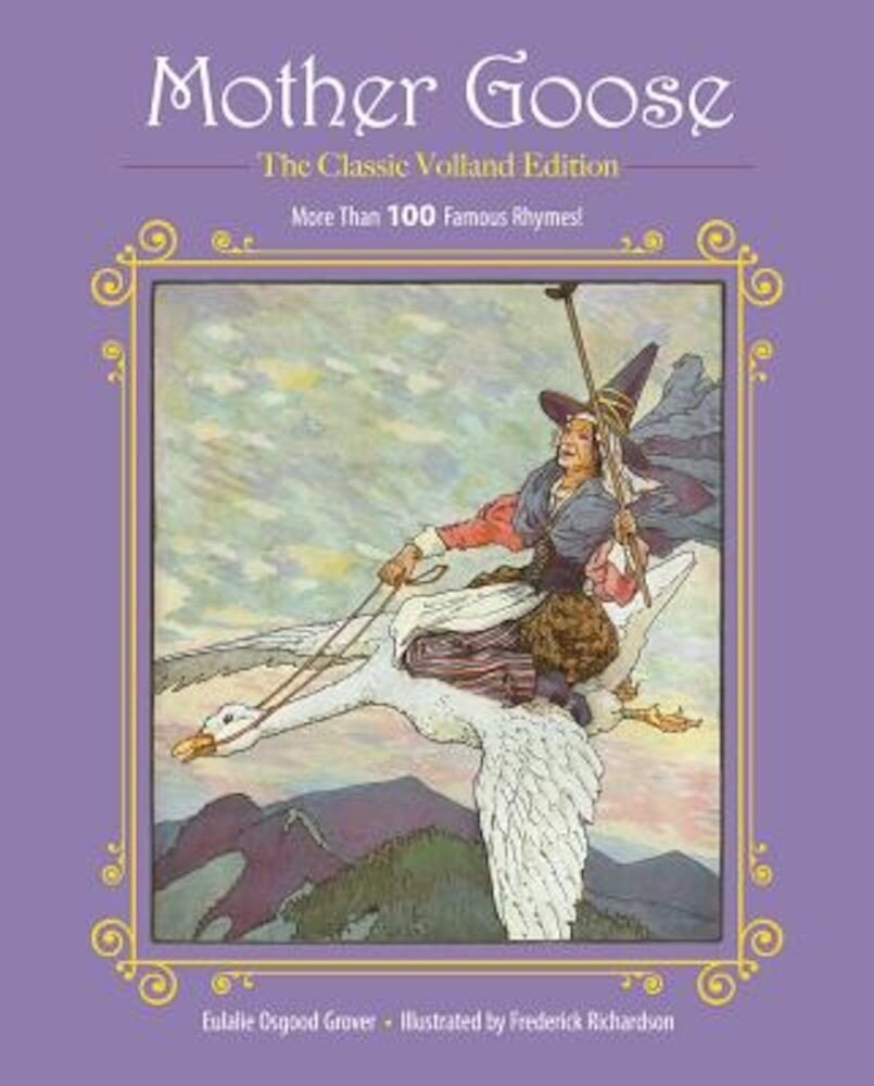 Mother Goose: More Than 100 Famous Rhymes!, Hardcover
