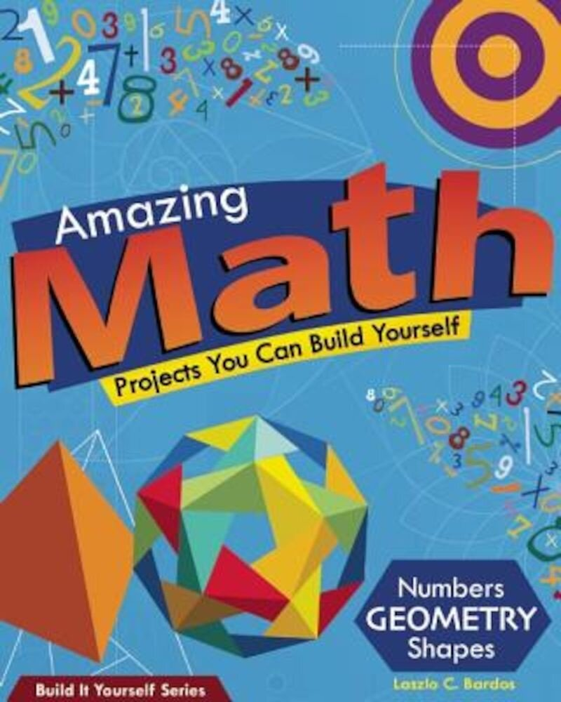 Amazing Math Projects You Can Build Yourself, Paperback