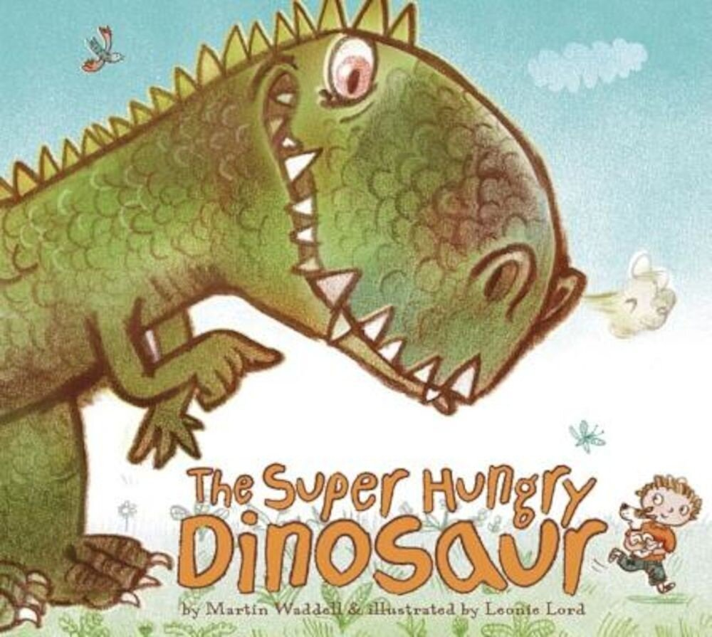 The Super Hungry Dinosaur, Hardcover