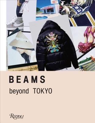 Beams: Beyond Tokyo, Hardcover