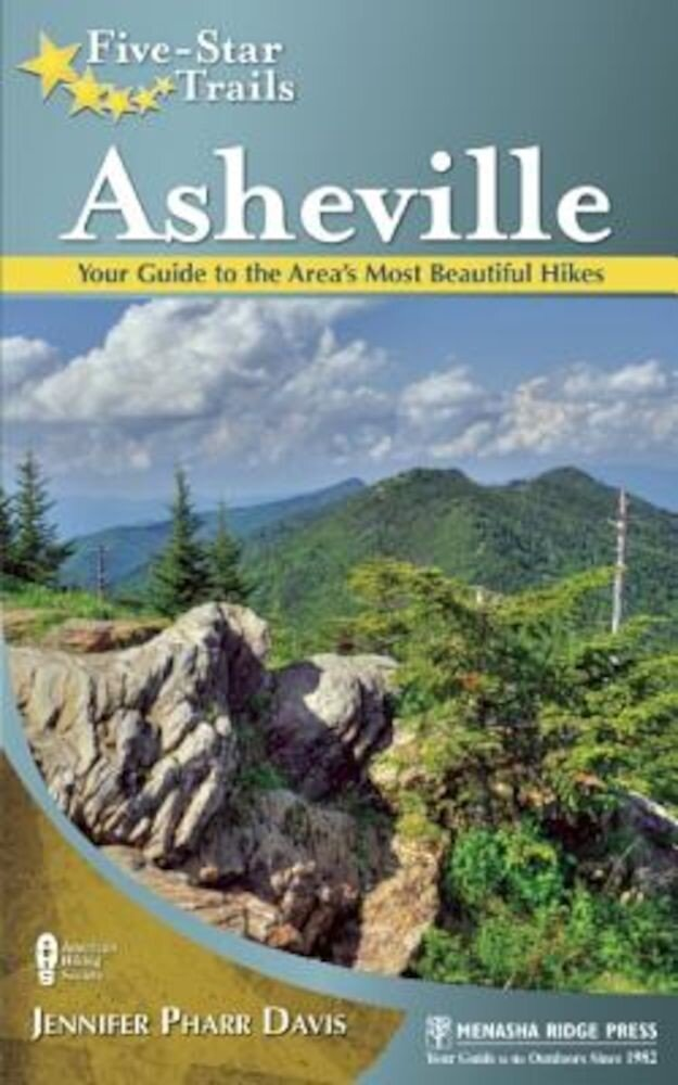 Five-Star Trails: Asheville: Your Guide to the Area's Most Beautiful Hikes, Paperback