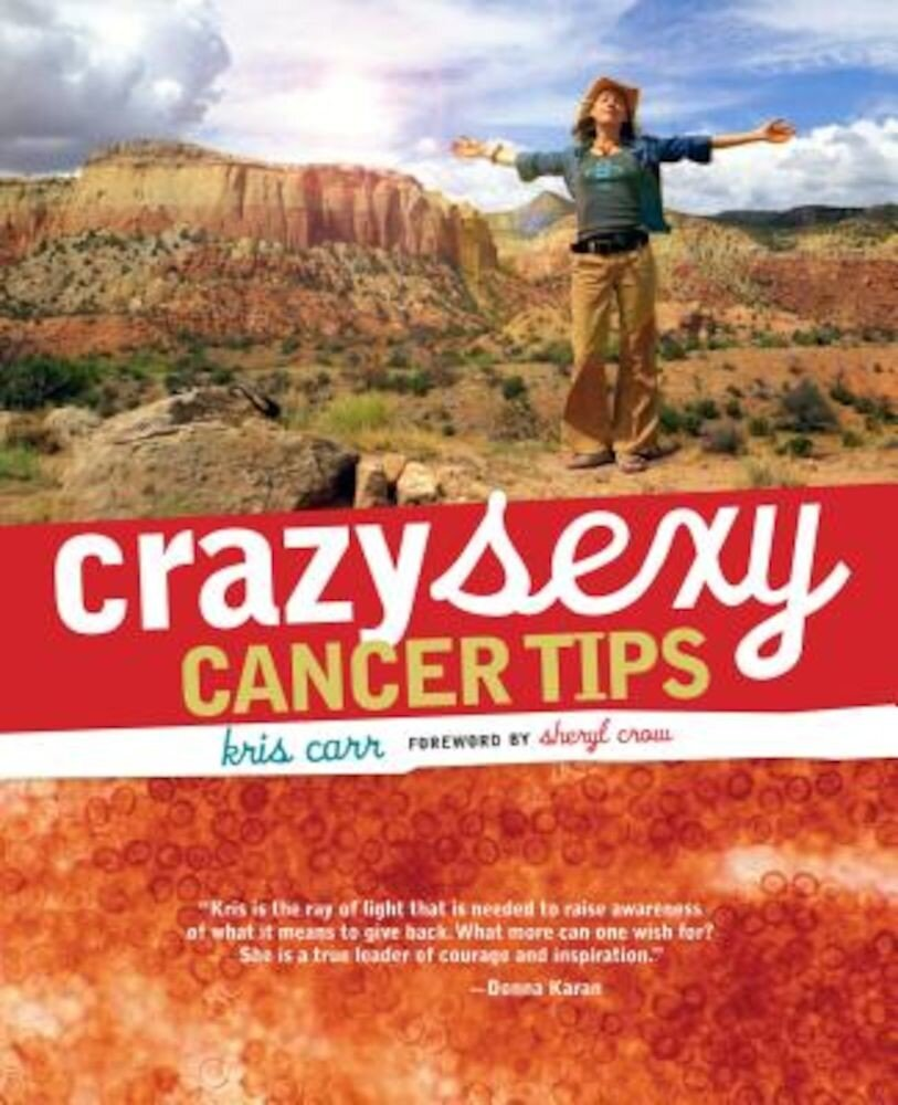 Crazy Sexy Cancer Tips, Paperback