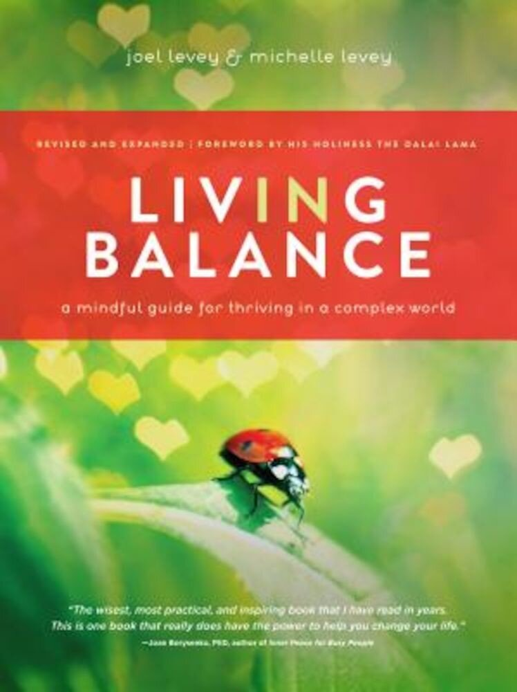 Living in Balance: A Mindful Guide for Thriving in a Complex World, Paperback