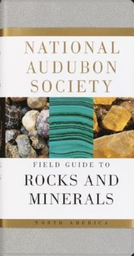 National Audubon Society Field Guide to North American Rocks and Minerals, Paperback