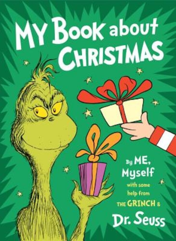My Book about Christmas by Me, Myself: With Some Help from the Grinch & Dr. Seuss, Hardcover