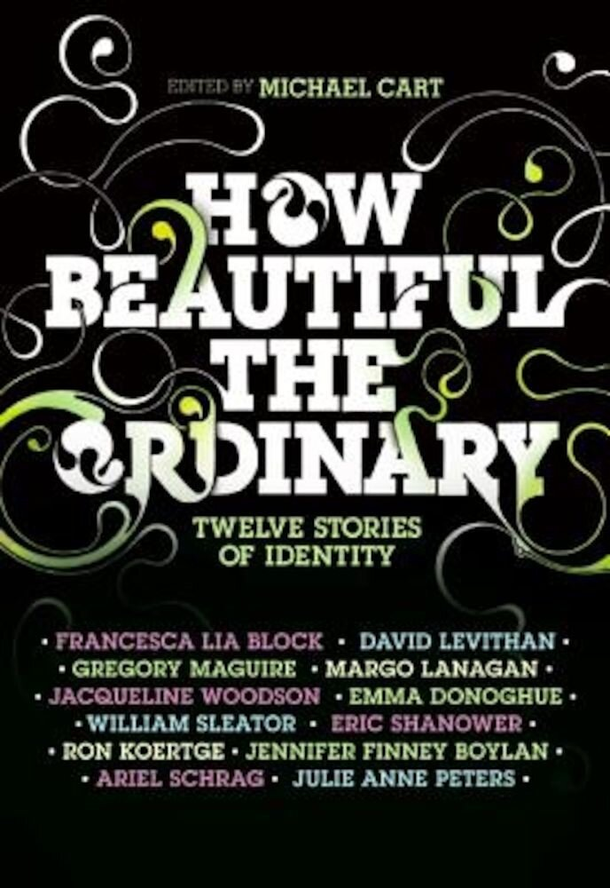 How Beautiful the Ordinary: Twelve Stories of Identity, Hardcover