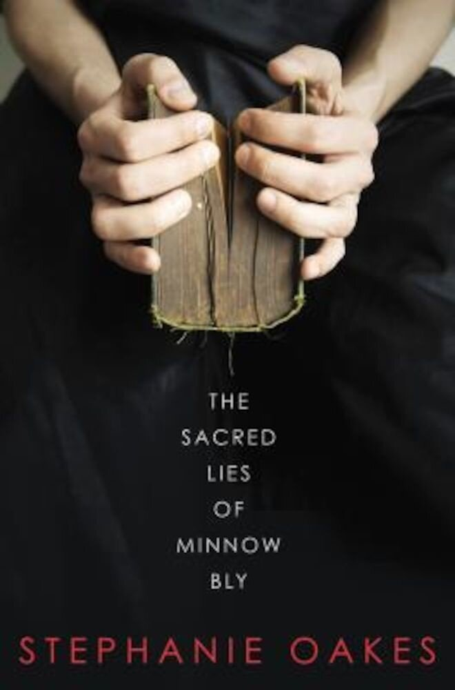 The Sacred Lies of Minnow Bly, Hardcover