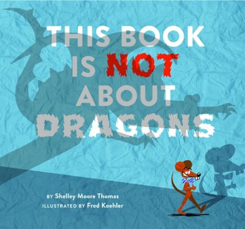 This Book Is Not about Dragons, Hardcover