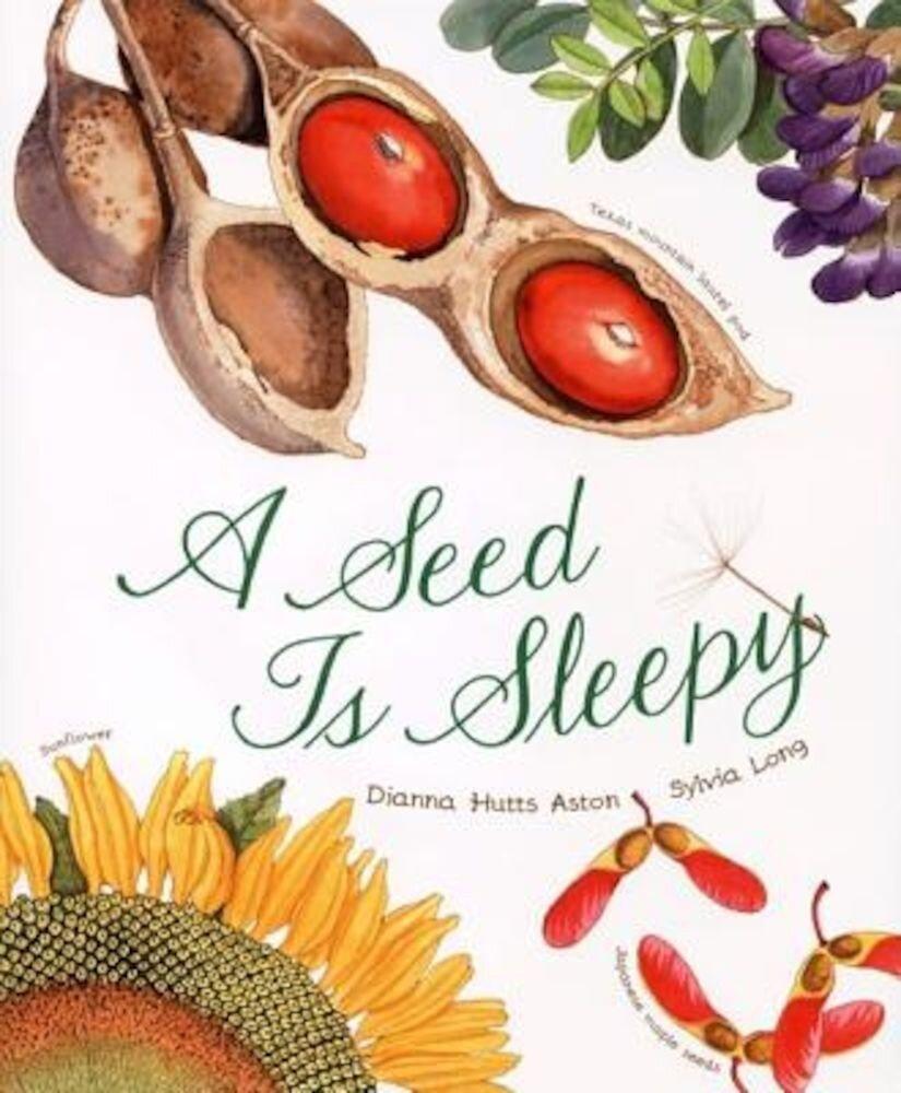 A Seed Is Sleepy, Hardcover