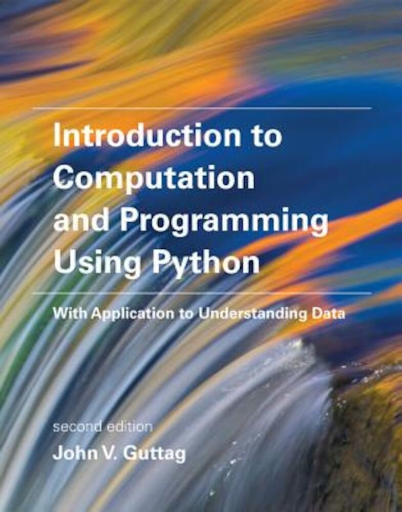 Introduction to Computation and Programming Using Python: With Application to Understanding Data, Paperback