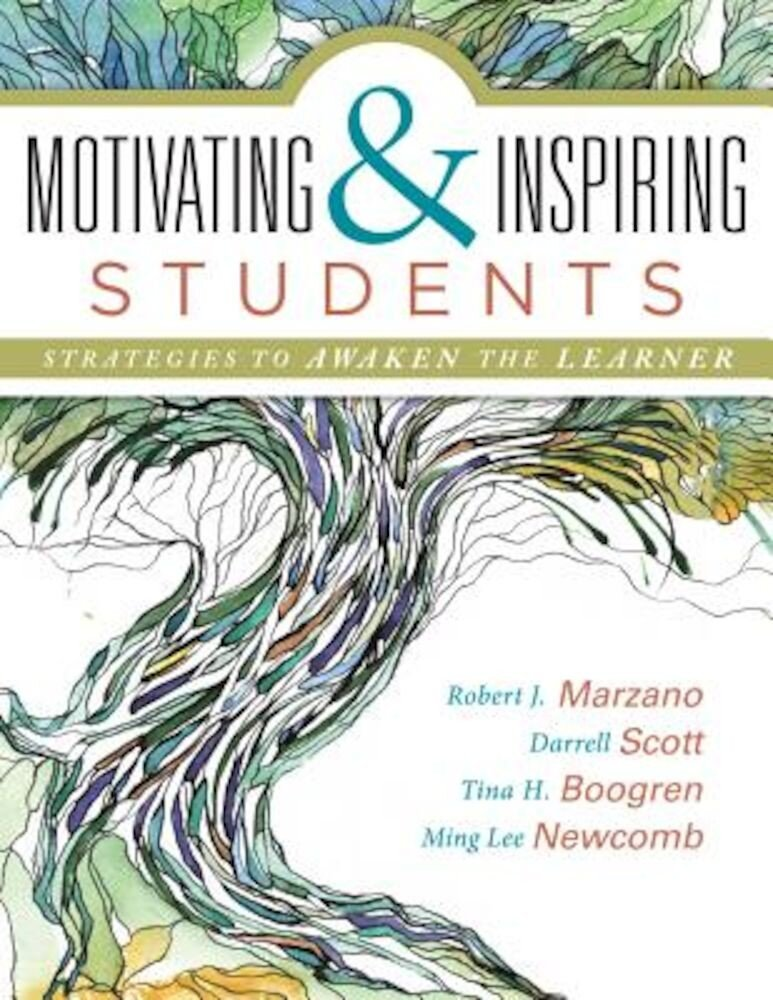 Motivating & Inspiring Students: Strategies to Awaken the Learner - Helping Students Connect to Something Greater Than Themselves, Paperback