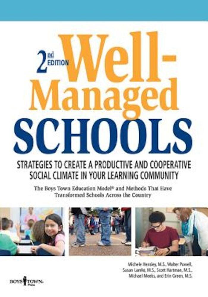 Well-Managed Schools, 2nd Edition: Strategies to Create a Productive and Cooperative Social Climate in Your Learning Community, Paperback
