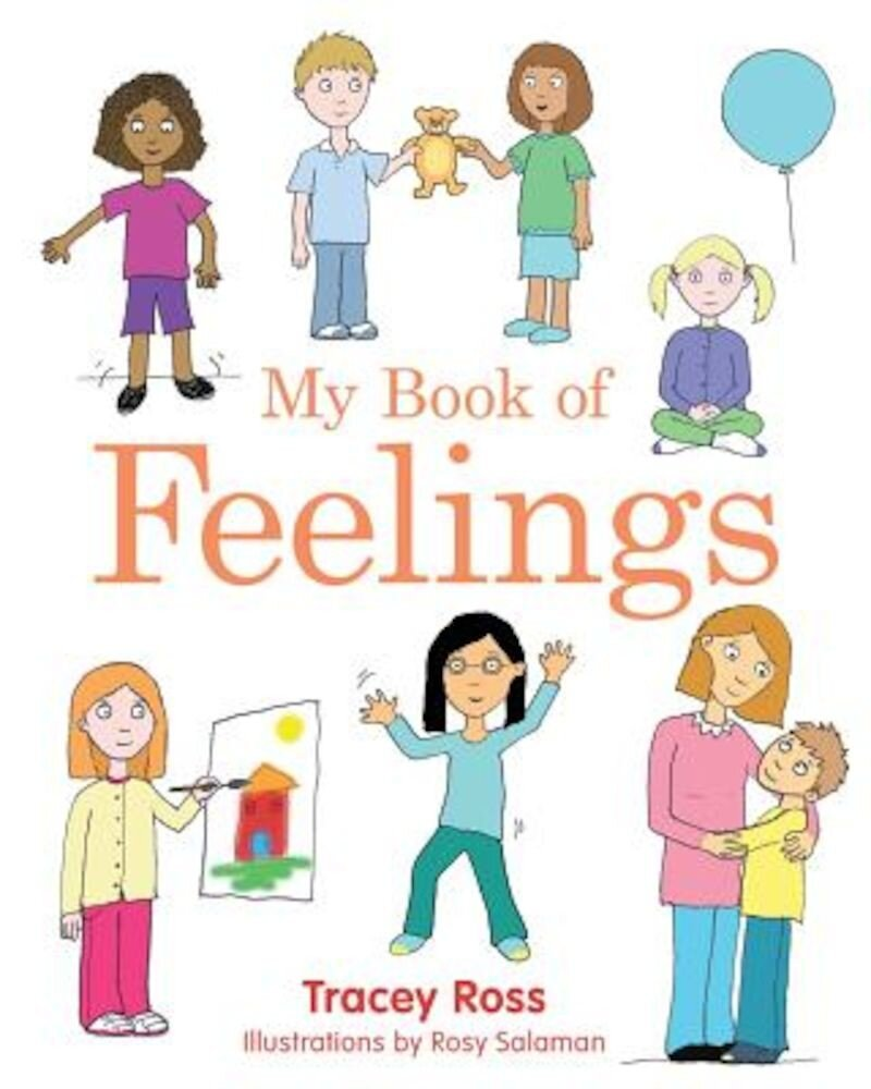 My Book of Feelings: A Book to Help Children with Attachment Difficulties, Learning or Developmental Disabilities Understand Their Emotions, Hardcover