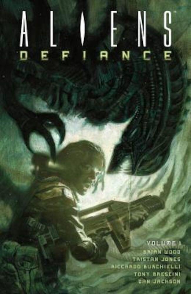 Aliens: Defiance, Volume 1, Paperback