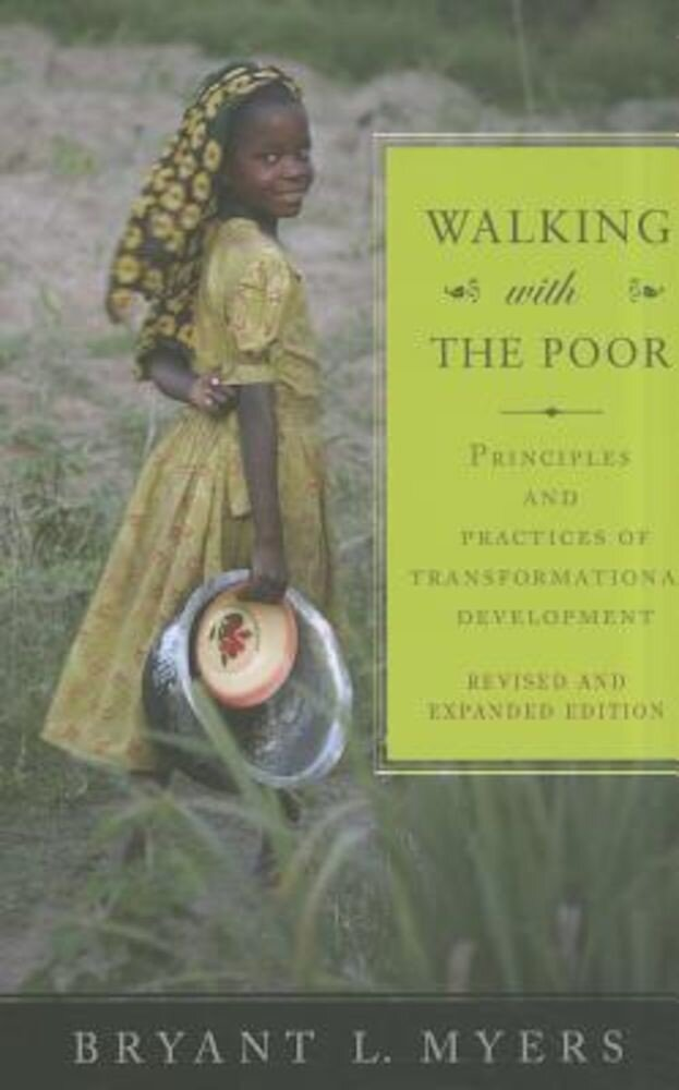 Walking with the Poor: Principles and Practices of Transformational Development, Paperback