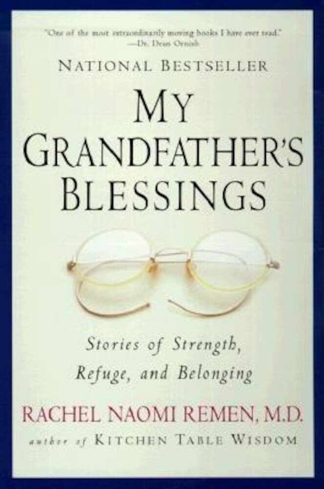 My Grandfather's Blessings: Stories of Strength, Refuge, and Belonging, Paperback