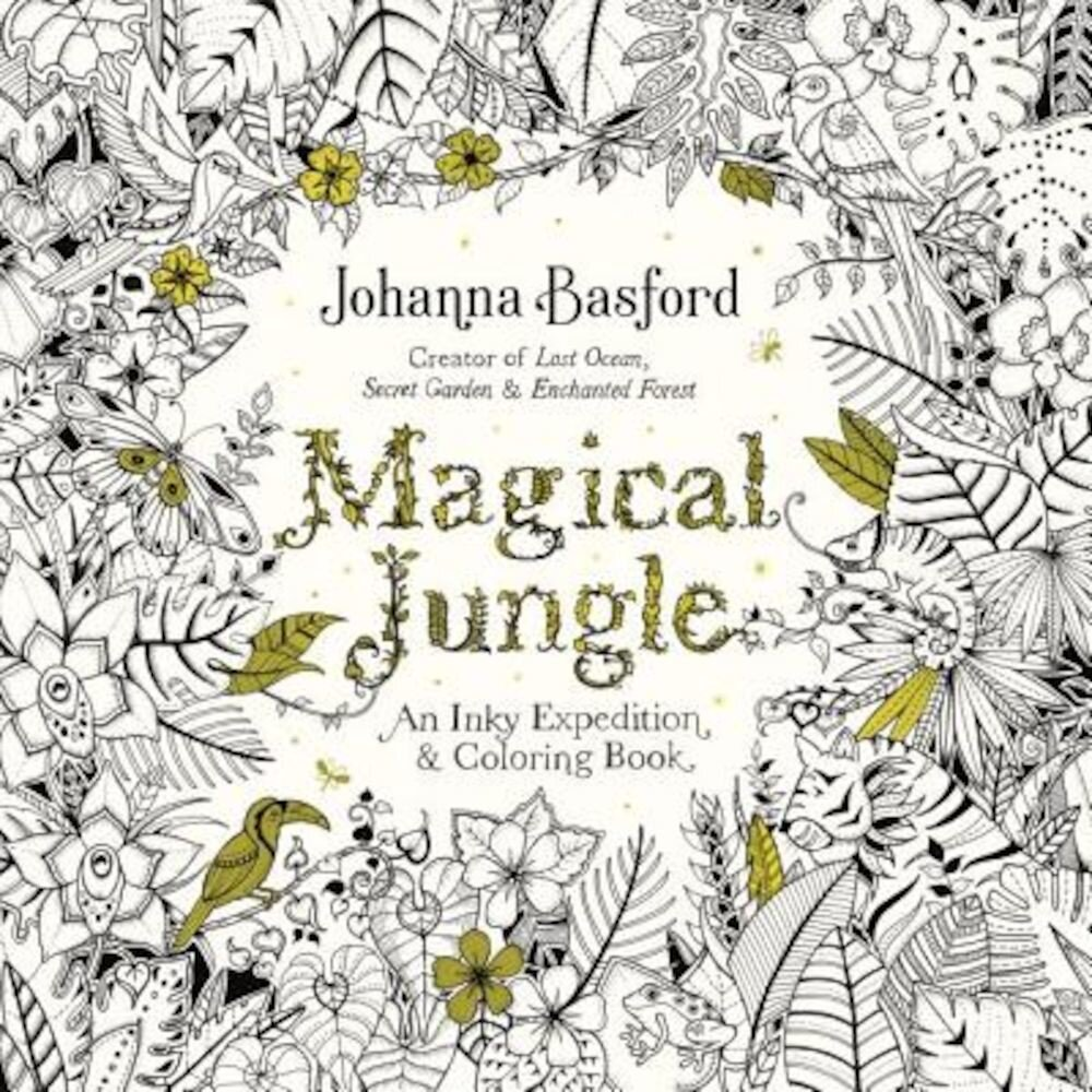 Magical Jungle: An Inky Expedition and Coloring Book for Adults, Paperback