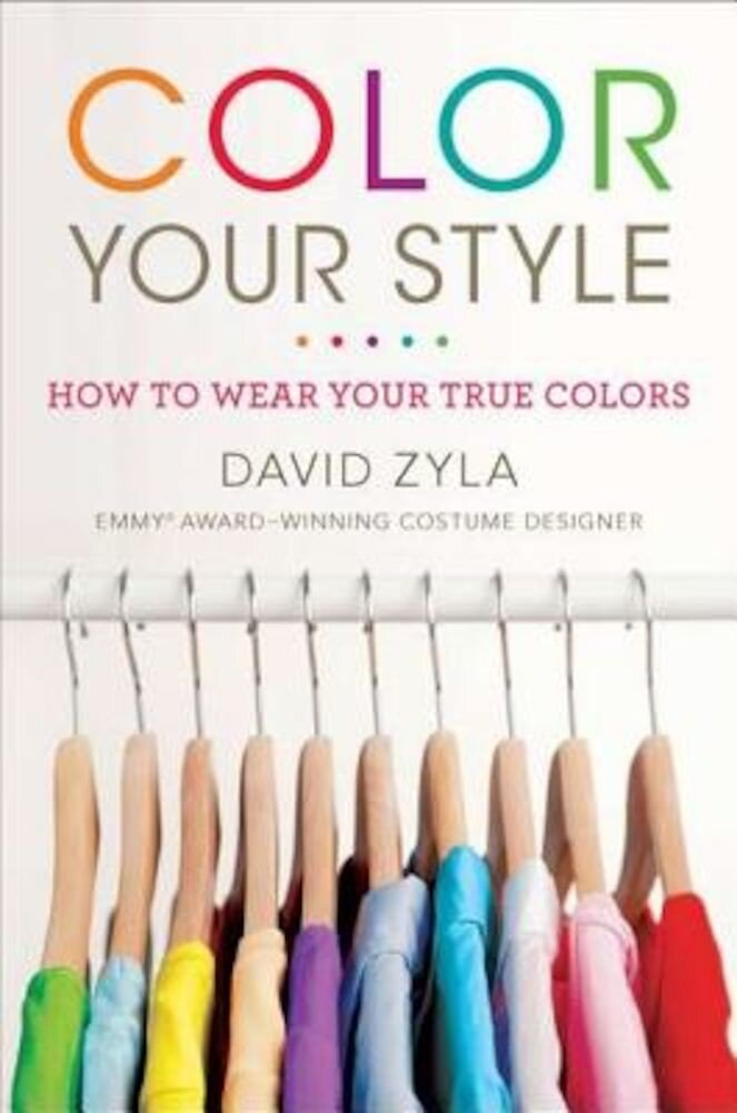 Color Your Style: How to Wear Your True Colors, Paperback