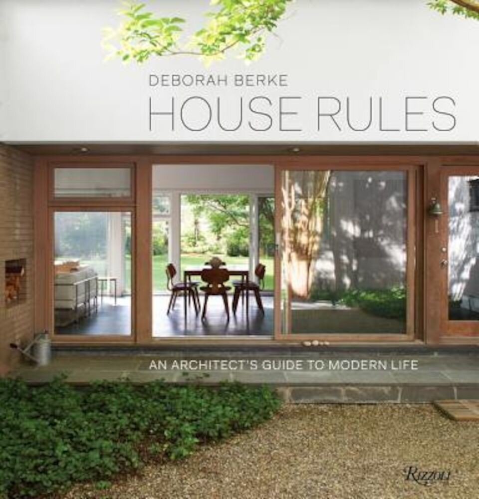 House Rules: An Architect's Guide to Modern Life, Hardcover