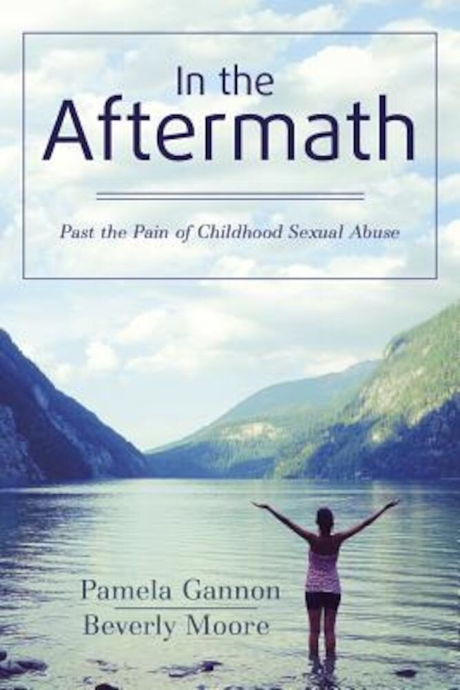 In the Aftermath: Past the Pain of Childhood Sexual Abuse, Paperback