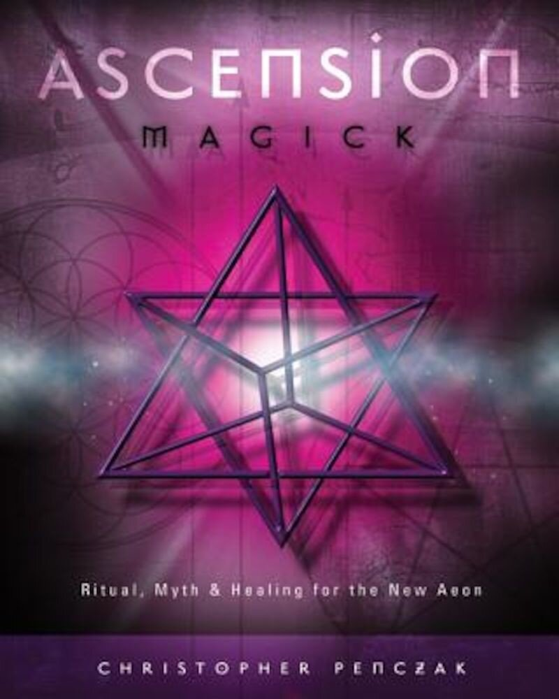 Ascension Magick: Ritual, Myth & Healing for the New Aeon, Paperback