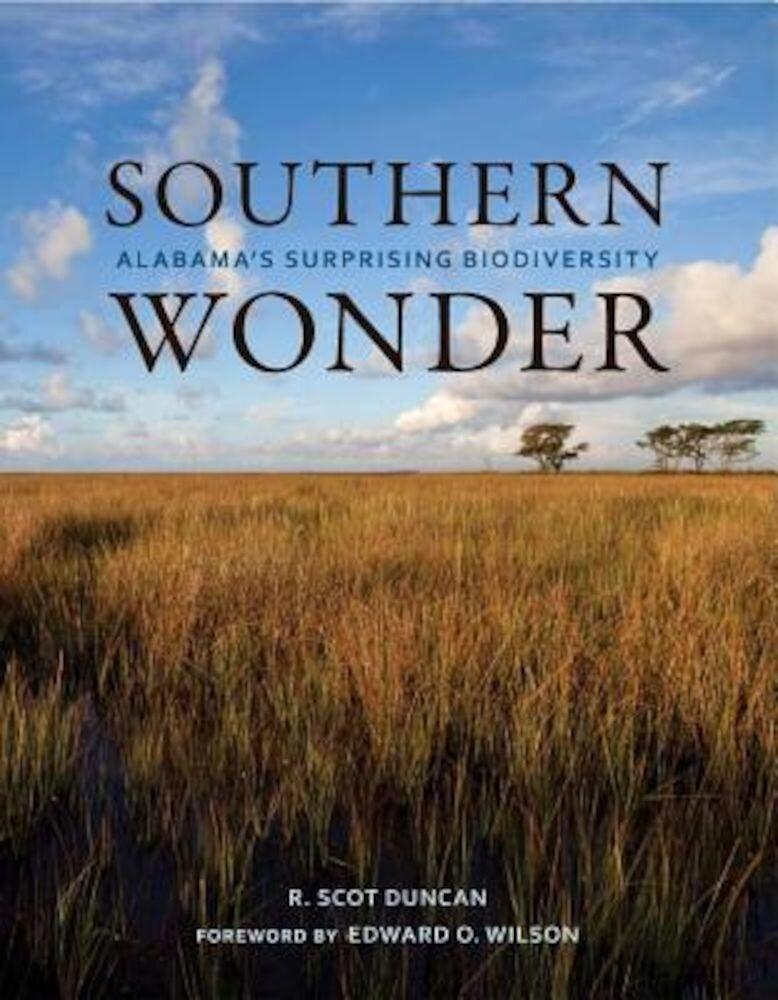 Southern Wonder: Alabama's Surprising Biodiversity, Paperback