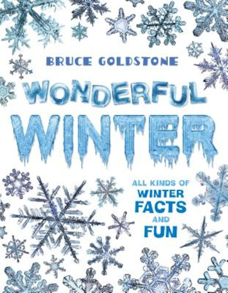 Wonderful Winter: All Kinds of Winter Facts and Fun, Hardcover