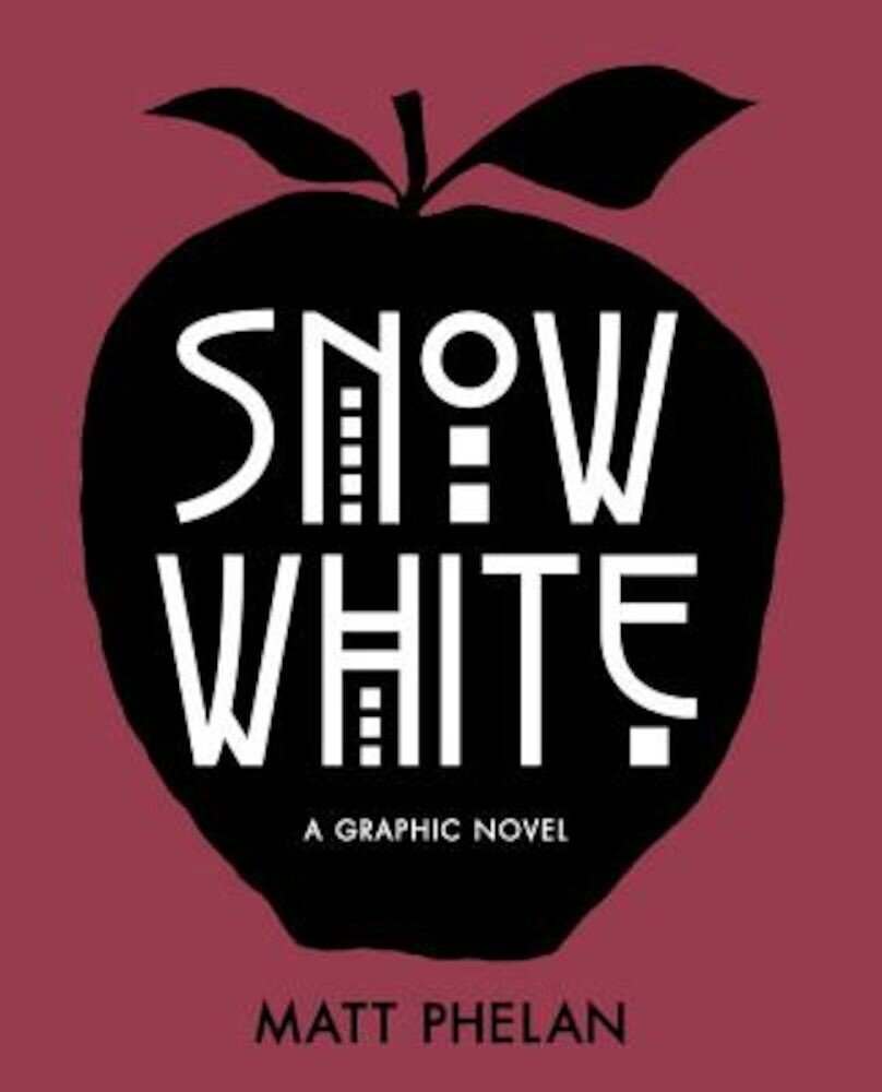Snow White: A Graphic Novel, Hardcover