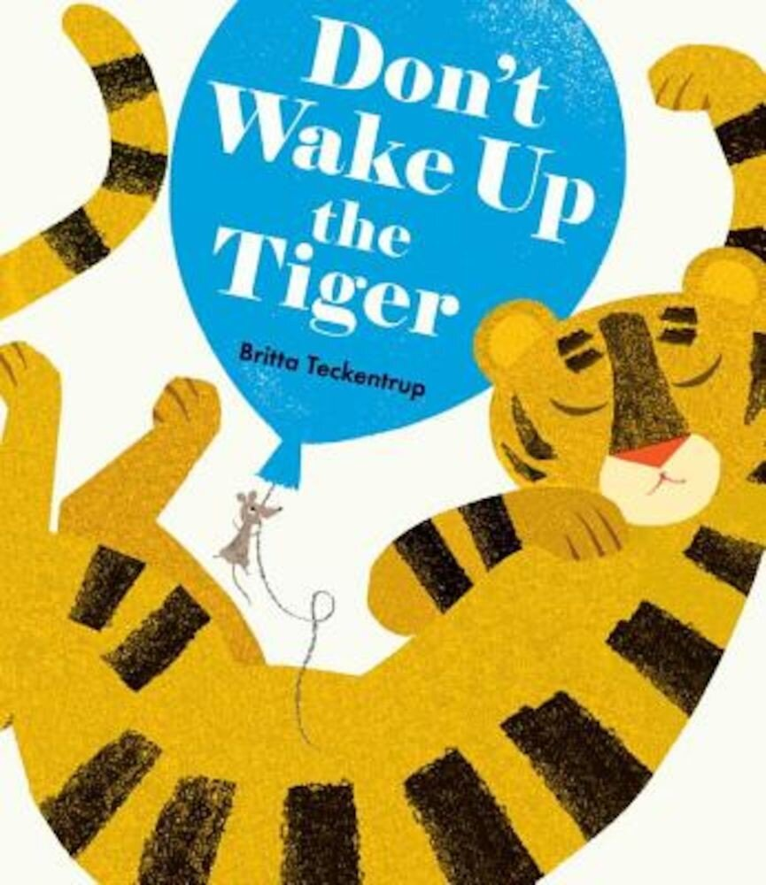 Don't Wake Up the Tiger, Hardcover