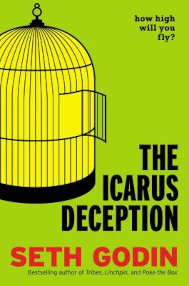 The Icarus Deception: How High Will You Fly?, Hardcover