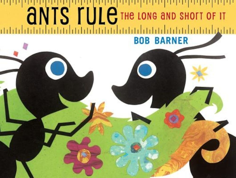 Ants Rule: The Long and Short of It, Hardcover