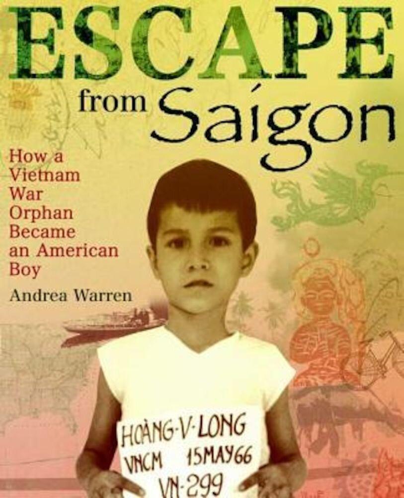 Escape from Saigon: How a Vietnam War Orphan Became an American Boy, Paperback
