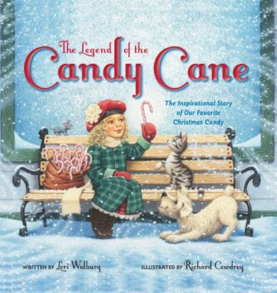 The Legend of the Candy Cane: The Inspirational Story of Our Favorite Christmas Candy, Hardcover