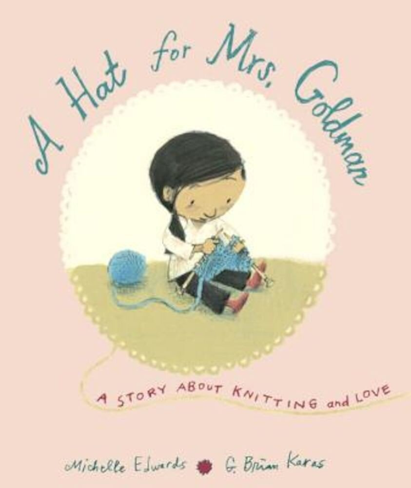 A Hat for Mrs. Goldman: A Story about Knitting and Love, Hardcover