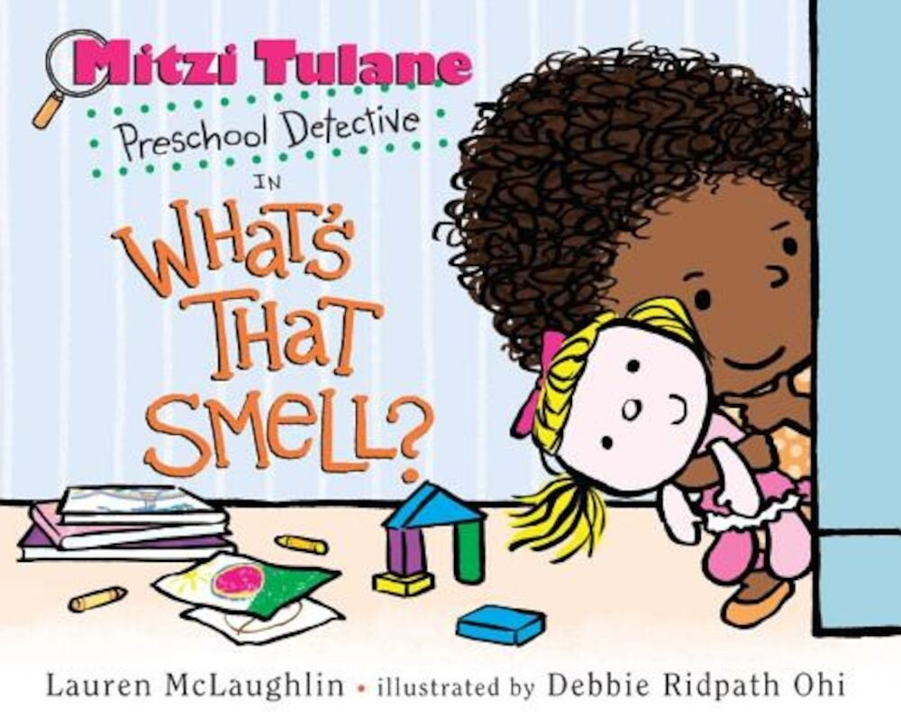 Mitzi Tulane, Preschool Detective in What's That Smell?, Hardcover