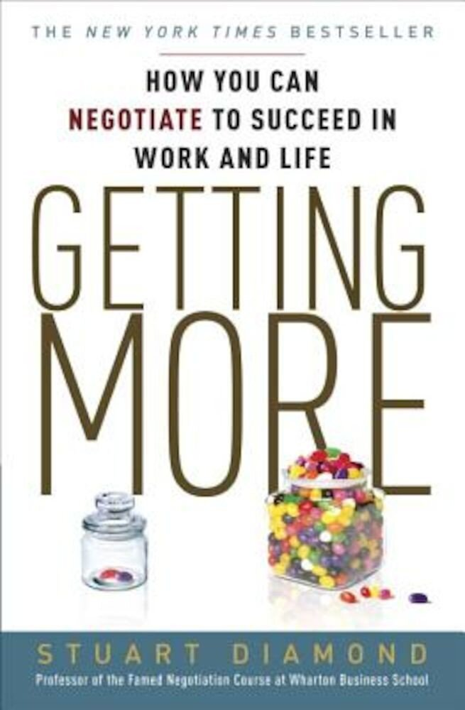 Getting More: How to Negotiate to Achieve Your Goals in the Real World, Paperback