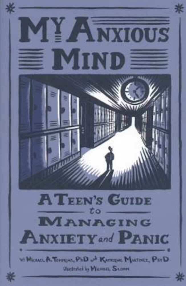 My Anxious Mind: A Teen's Guide to Managing Anxiety and Panic, Paperback