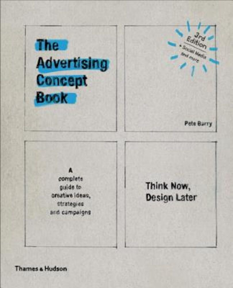 The Advertising Concept Book: Think Now, Design Later, Paperback