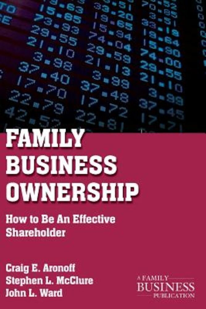 Family Business Ownership: How to Be an Effective Shareholder, Paperback