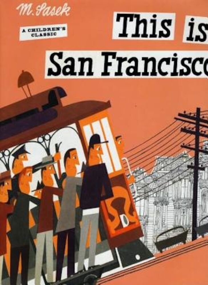 This Is San Francisco: A Children's Classic, Hardcover