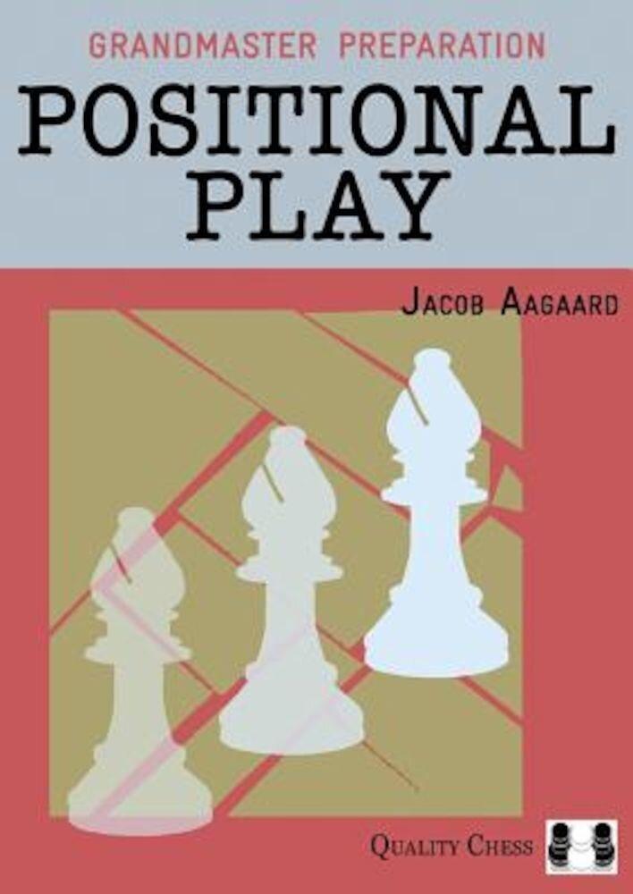 Grandmaster Preparation: Positional Play, Paperback