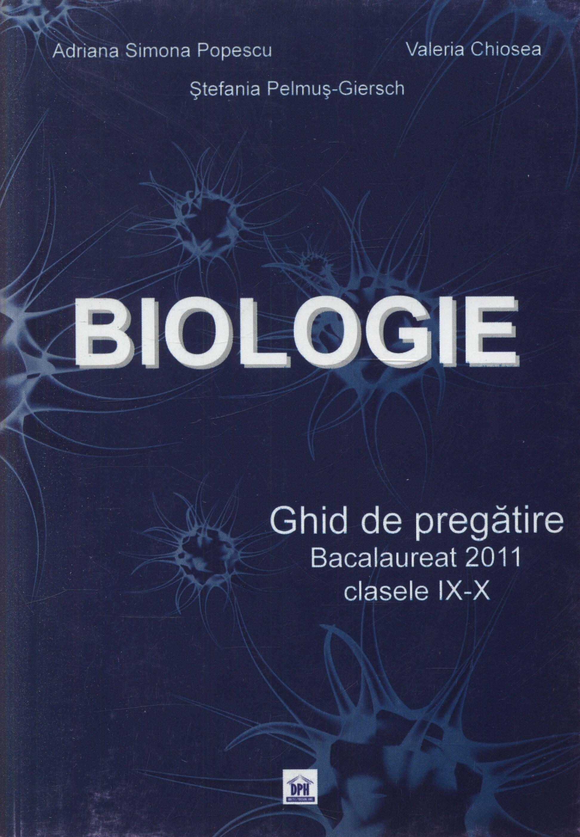 Coperta Carte Biologie. Ghid de pregatire. Bacalaureat 2011, clasele IX-X
