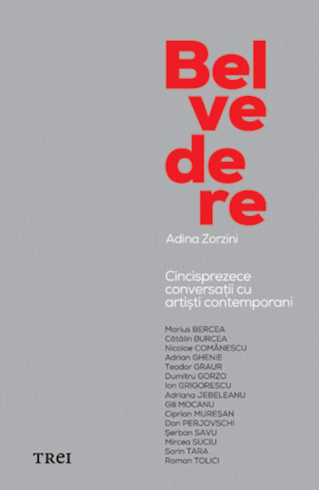 Coperta Carte Belvedere. Cincisprezece conversatii cu artisti contemporani