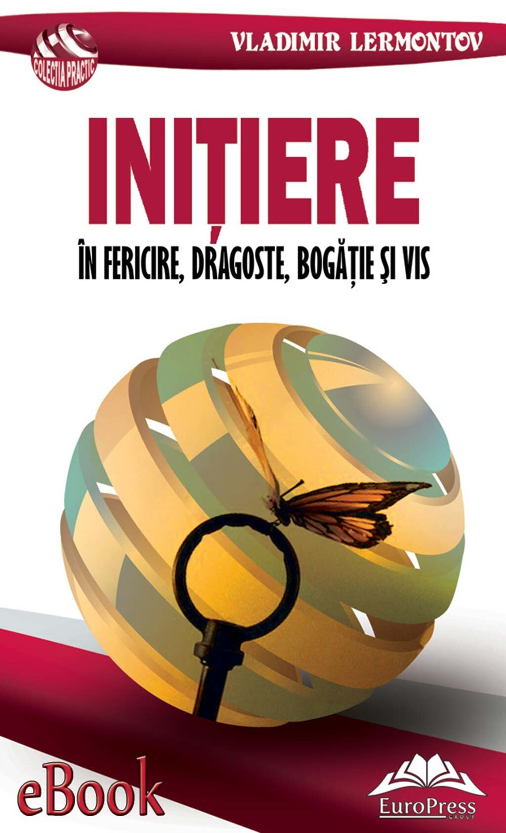 Initiere in fericire, dragoste, bogatie si vis PDF (Download eBook)