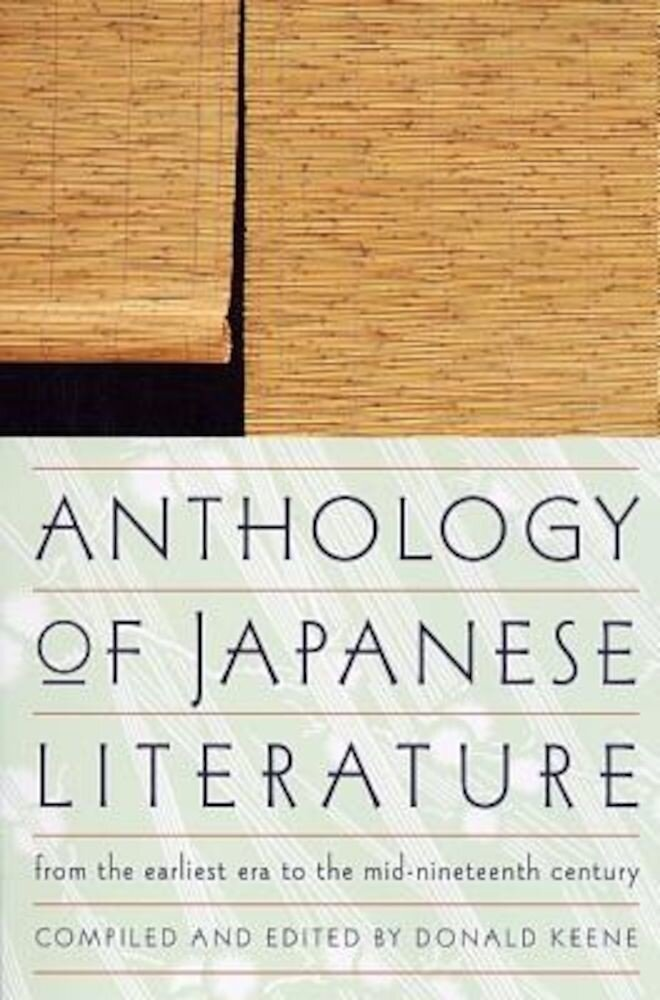 Anthology of Japanese Literature: From the Earliest Era to the Mid-Nineteenth Century, Paperback