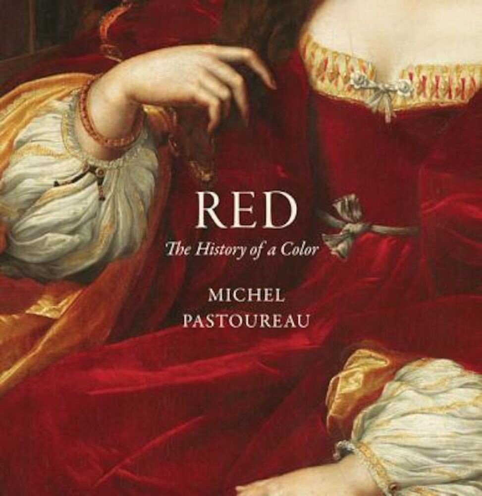 Red: The History of a Color, Hardcover