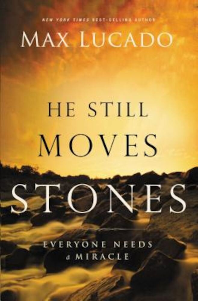 He Still Moves Stones: Everyone Needs a Miracle, Paperback
