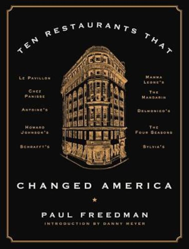 Ten Restaurants That Changed America, Hardcover